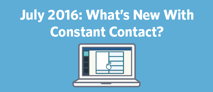 July 2016: What's New With Constant Contact?