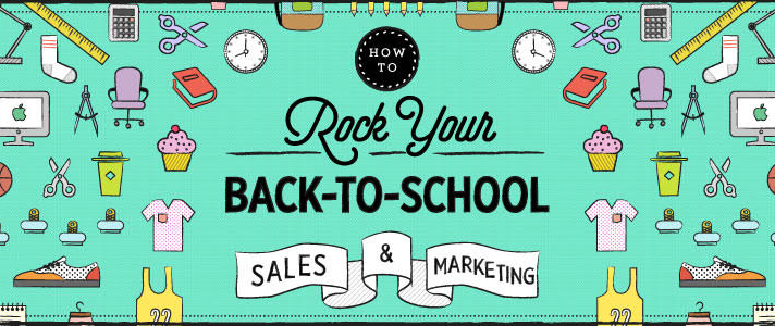 Rock Your Back-to-School Sales and Marketing