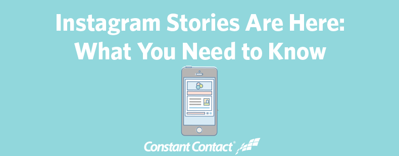 Instagram Stories Are Here: What You Need to Know