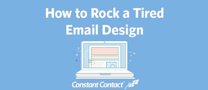 How to Rock a Tired Email Design