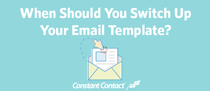 When Should You Switch Up Your Email Template?