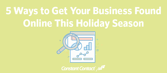 5 Ways to Get Your Business Found Online This Holiday Season