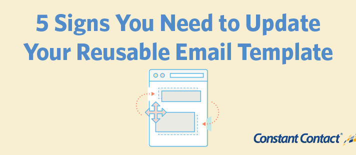 5 signs you need to update your reusable email template constant