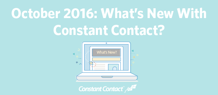 October 2016: What's New With Constant Contact?