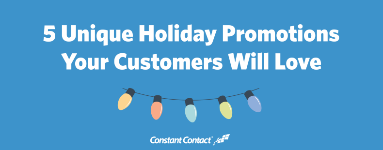 5 Unique Holiday Promotions Your Customers Will Love
