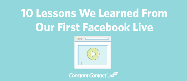 10 Lessons We Learned From Our First Facebook Live