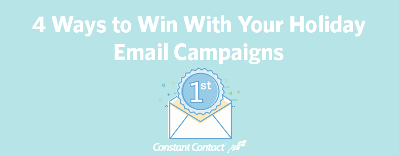 4 Ways to Win With Your Holiday Email Campaigns