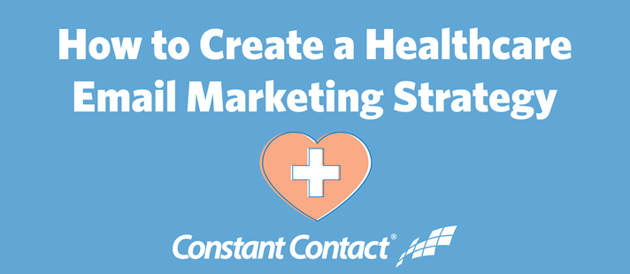 How to Create a Healthcare Email Marketing Strategy