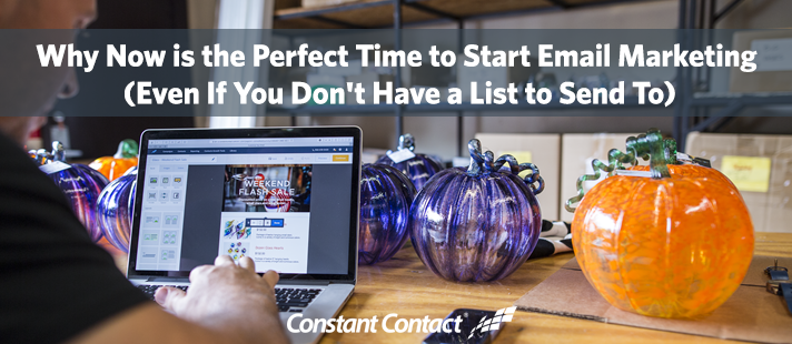 Why Now is the Perfect Time to Start Email Marketing (Even If You Don't Have a List to Send To)
