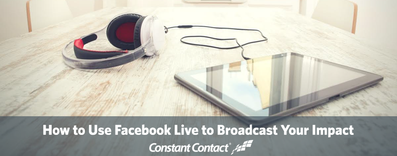 How to Use Facebook Live to Broadcast Your Impact