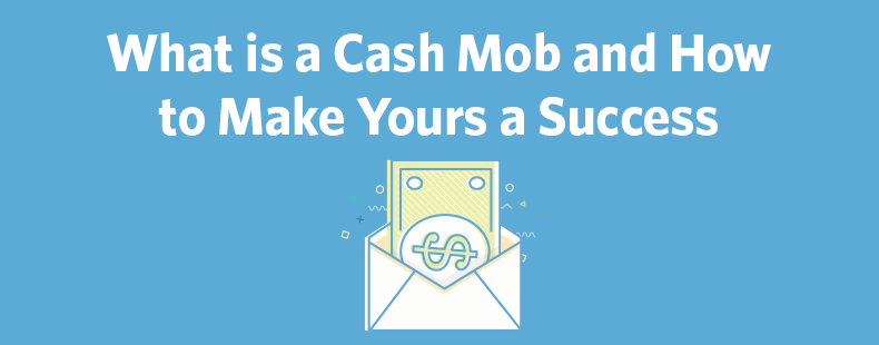 What is a Cash Mob and How to Make Yours a Success
