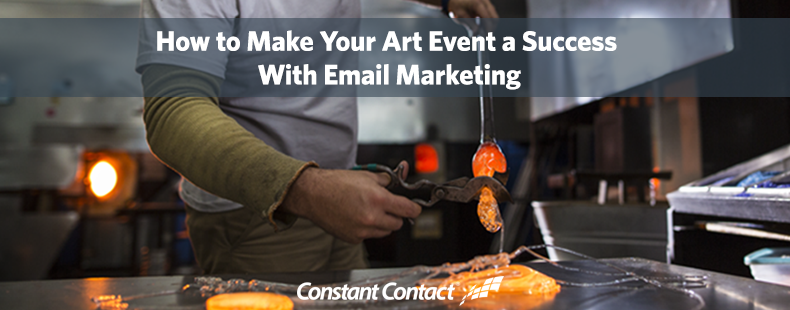How to Make Your Art Event a Success With Email Marketing