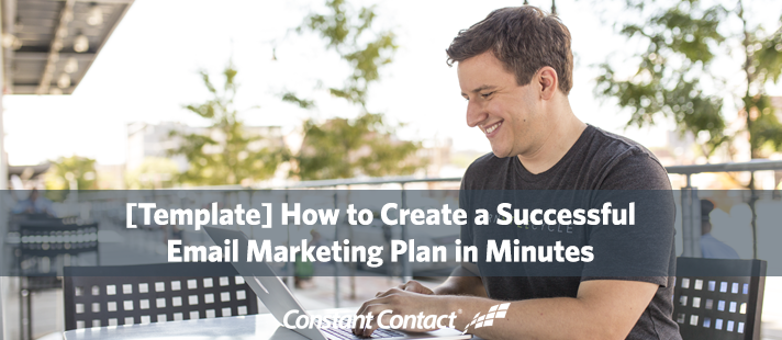 [Template] How to Create a Successful Email Marketing Plan in Minutes