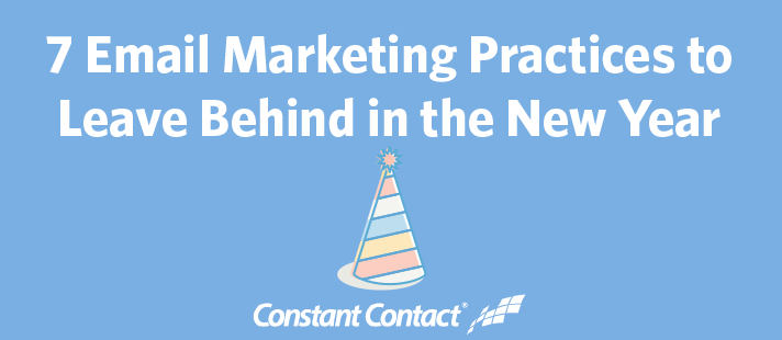 7 Email Marketing Practices to Leave Behind in the New Year