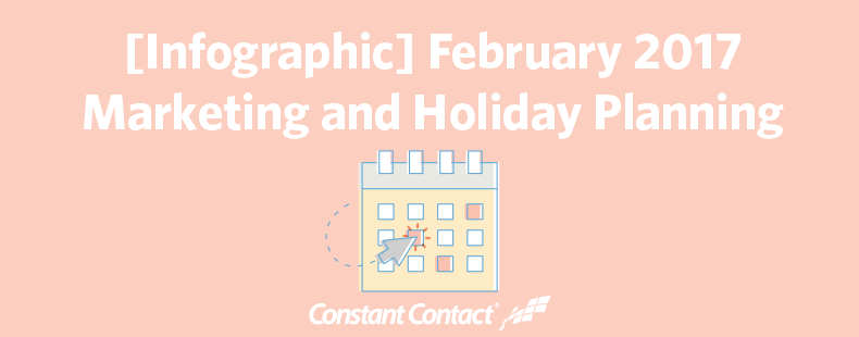 February 2017 Marketing and Holiday Planning