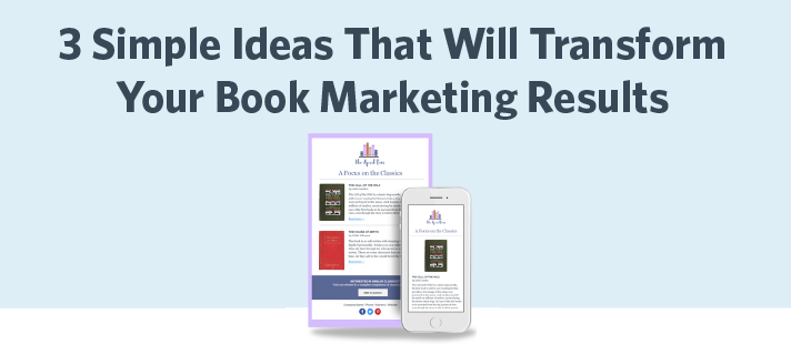 3 Simple Ideas That Will Transform Your Book Marketing Results