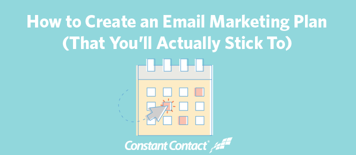 How to Create an Email Marketing Plan (That You'll Actually Stick To)