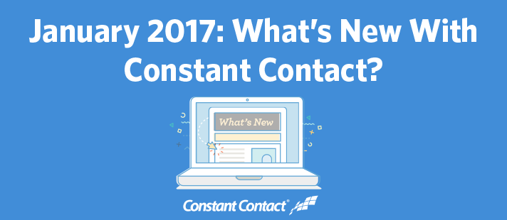 January 2017: What's New With Constant Contact?