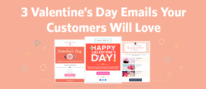 3 Valentine S Day Emails Your Customers Will Love
