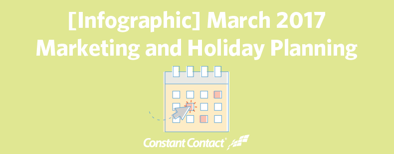 March 2017 Marketing and Holiday Planning