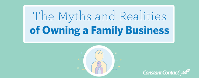 The Myths and Realities of Owning a Family Business