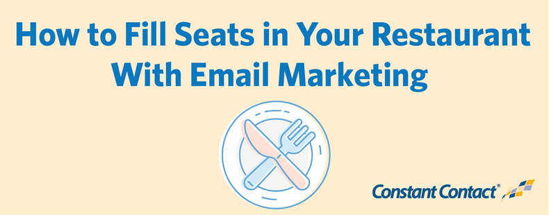 How to Fill Seats in Your Restaurant With Email Marketing