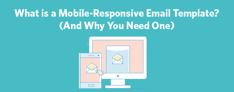 What is a Mobile-Responsive Email Template? (And Why You Need One)