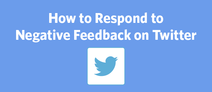 How to Respond to Negative Feedback on Twitter