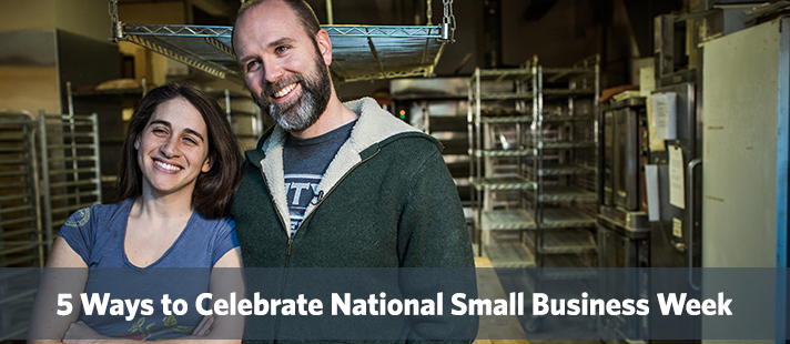 5 Ways to Celebrate National Small Business Week