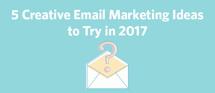 Sensational Creative Email Marketing Ideas To Try In 2017 Largest Home Design Picture Inspirations Pitcheantrous