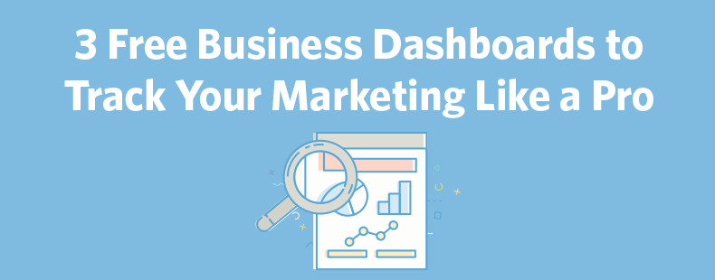 3 Free Business Dashboards to Track Your Marketing Like a Pro