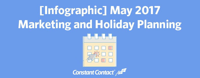 May 2017 Marketing and Holiday Planning