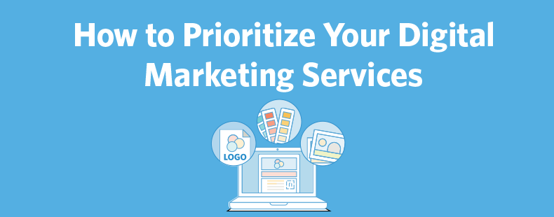 How to Prioritize Your Digital Marketing Services