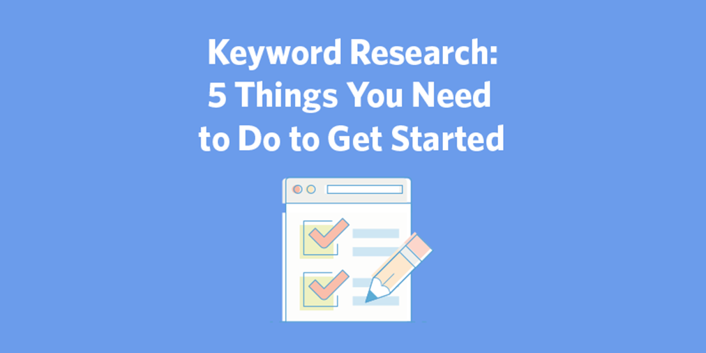 Keyword Research 5 Things You Need To Do To Get Started Constant