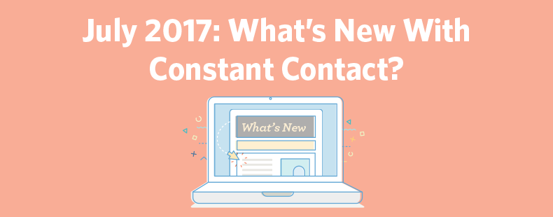 July 2017: What's New With Constant Contact?