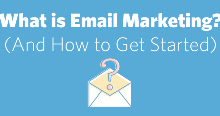 What is Email Marketing? (And How to Get Started)