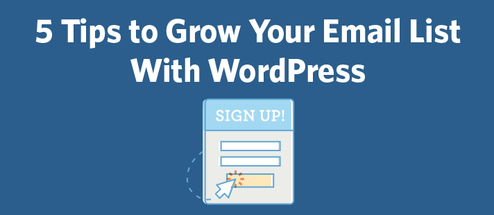 5 Tips to Grow Your Email List With WordPress
