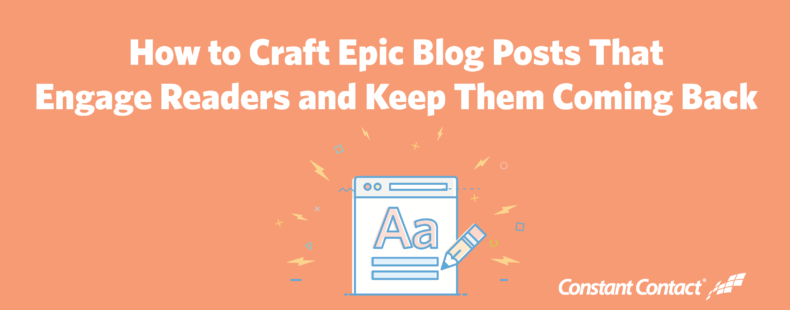 How to Craft Epic Blog Posts That Engage Readers and Keep Them Coming Back