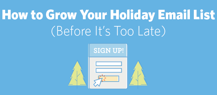 How to Grow Your Holiday Email List (Before It's Too Late)