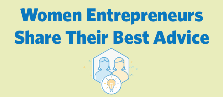 5 Successful Women Entrepreneurs Share Their Best Advice