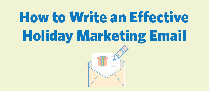 How to Write an Effective Holiday Marketing Email