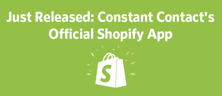Just Released: Constant Contact's Official Shopify App