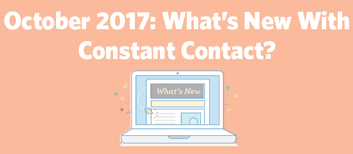 October 2017: What's New With Constant Contact?