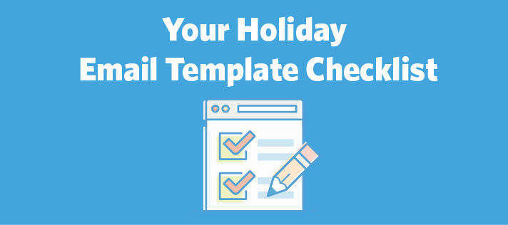 Your Holiday Email Template Checklist