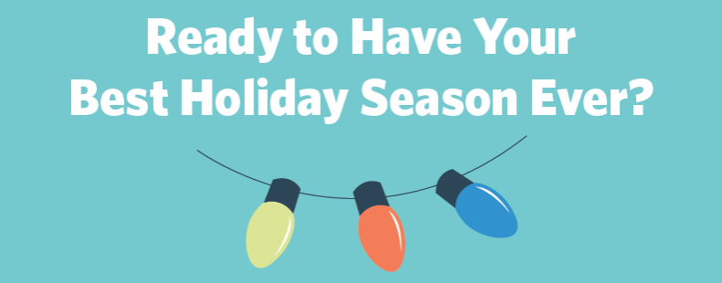 Ready to Have Your Best Holiday Season Ever? Top Questions Answered From Our Webinar