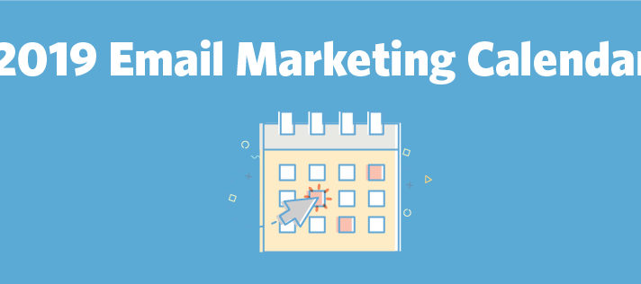 It's Here: Your 2019 Email Marketing Calendar | Constant