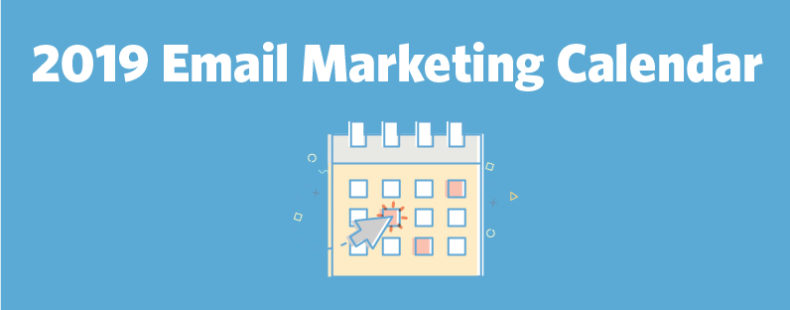 It's Here: Your 2019 Email Marketing Calendar