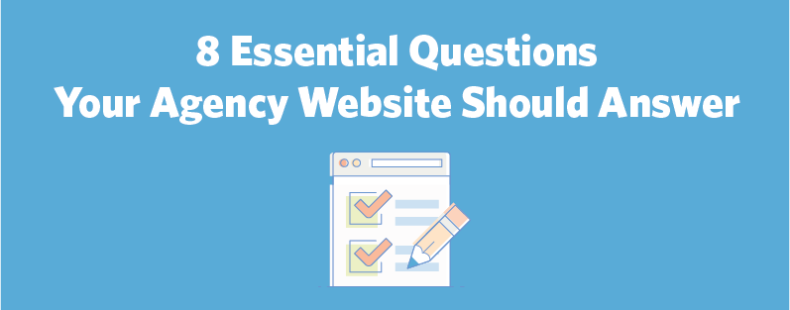 8 Essential Questions Your Agency Website Should Answer