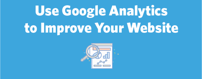How to Use Google Analytics Data to Improve Your Website