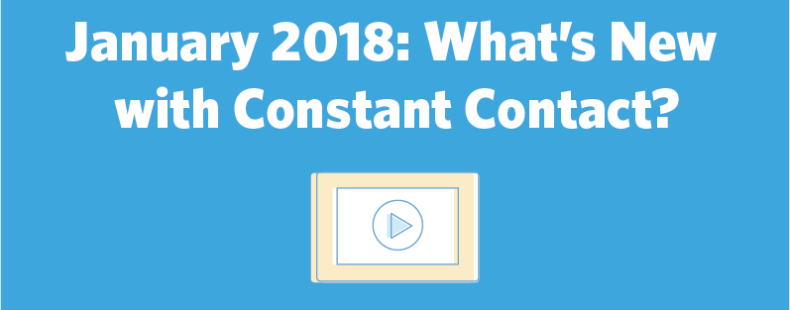 January 2018: What's New with Constant Contact?